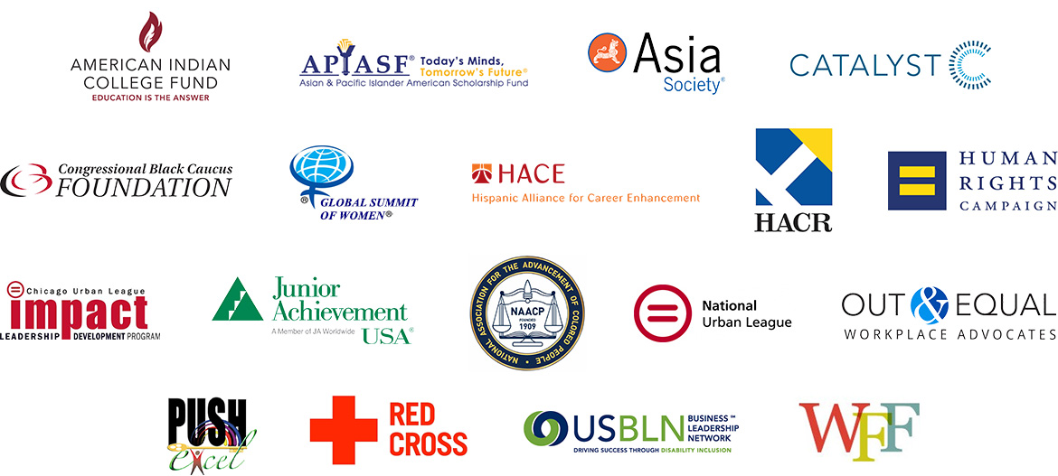 Logos for American Indian College Fund, Asian & Pacific Islander American Scholarship Fund, Asia Society, Catalyst, Congressional Black Caucus Foundation, Global Summit of Women, Hispanic Association on Corporate Responsibility, HACR, Human Rights Campaign, IMPACT Leadership Development Program, Junior Achievement USA, National Association for the Advancement of Colored People, National Urban League, Out & Equal, Push Excel, Red Cross, U.S. Business Leadership Network, and Women's Foodservice Forum